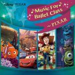 Disney Music for Ballet Class-Pixar